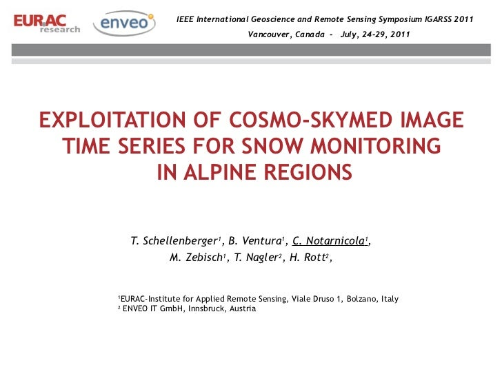 EXPLOITATION OF COSMO-SKYMED IMAGE  TIME SERIES FOR SNOW MONITORING  IN ALPINE REGIONS <ul><li>T. Schellenberger 1 , B. Ve...