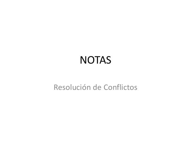 NOTAS DEL CURSO DE RESOLUCIÓN DE CONFLICTOS