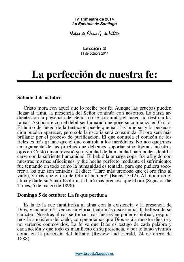 www.EscuelaSabatica.es  IV Trimestre de 2014  La Epístola de Santiago  Notas de Elena G. de White  Lección 2  11 de octubr...