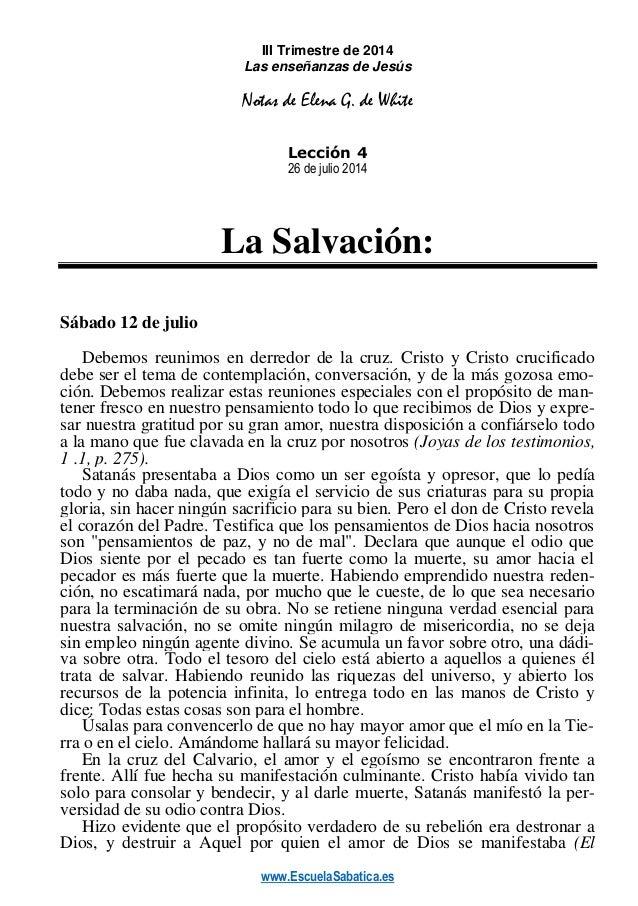 www.EscuelaSabatica.es III Trimestre de 2014 Las enseñanzas de Jesús Notas de Elena G. de White Lección 4 26 de julio 2014...
