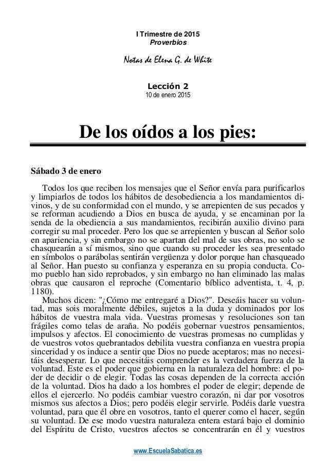 www.EscuelaSabatica.es I Trimestre de 2015 Proverbios Notas de Elena G. de White Lección 2 10 de enero 2015 De los oídos a...