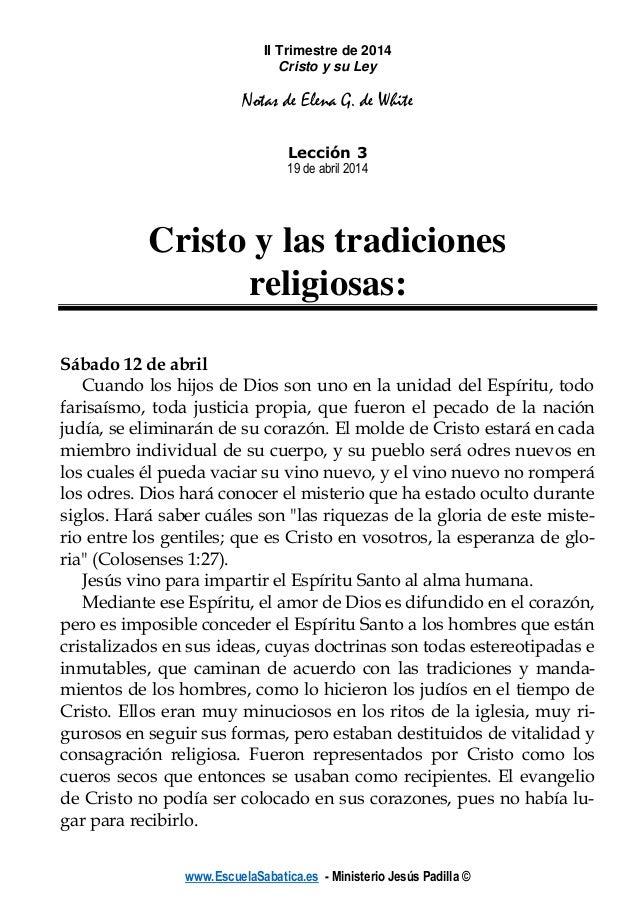 www.EscuelaSabatica.es - Ministerio Jesús Padilla © II Trimestre de 2014 Cristo y su Ley Notas de Elena G. de White Lecció...