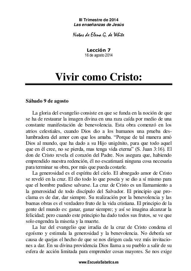 www.EscuelaSabatica.es III Trimestre de 2014 Las enseñanzas de Jesús Notas de Elena G. de White Lección 7 16 de agosto 201...