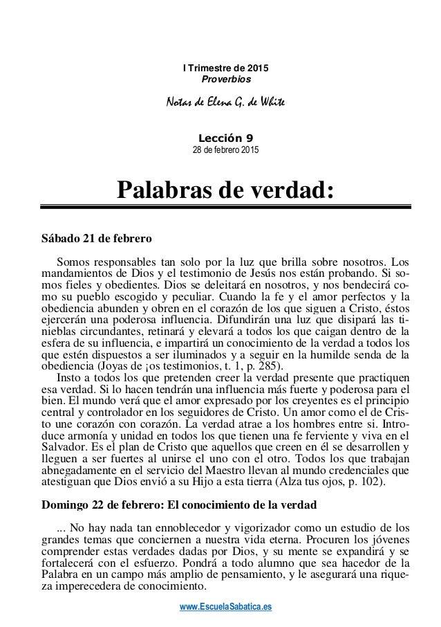 www.EscuelaSabatica.es I Trimestre de 2015 Proverbios Notas de Elena G. de White Lección 9 28 de febrero 2015 Palabras de ...