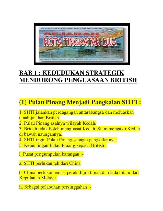 BAB 1 : KEDUDUKAN STRATEGIKMENDORONG PENGUASAAN BRITISH(1) Pulau Pinang Menjadi Pangkalan SHTI :1. SHTI jalankan perdagang...