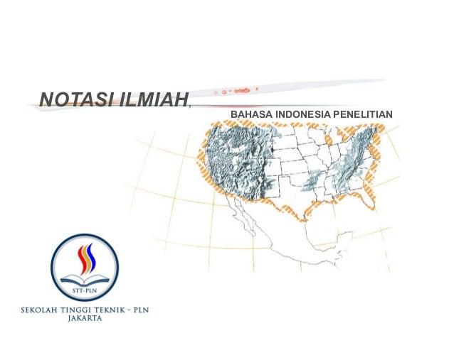 NOTASI ILMIAH,BAHASA INDONESIA PENELITIAN