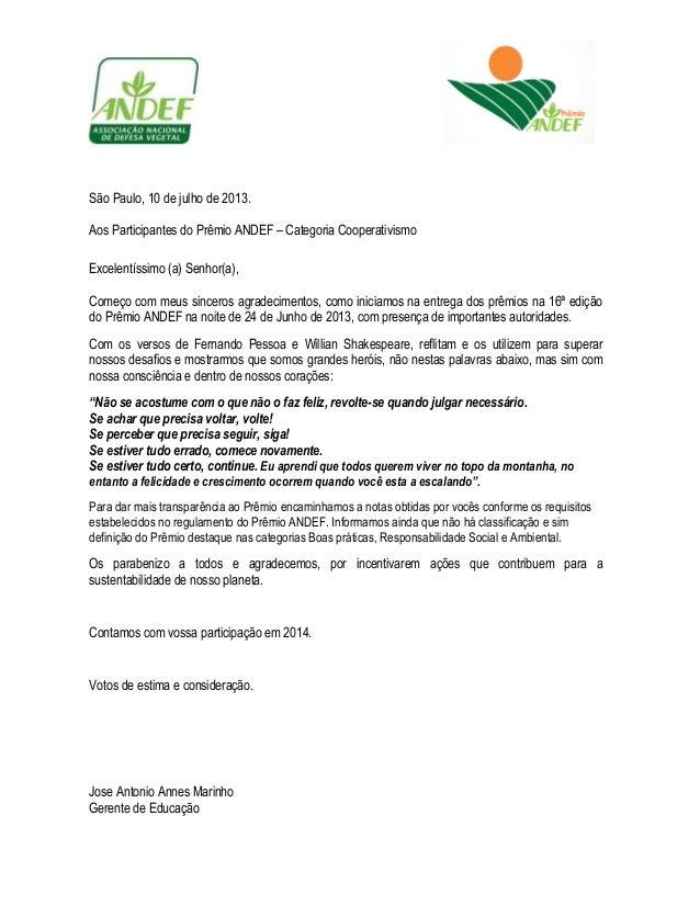São Paulo, 10 de julho de 2013. Aos Participantes do Prêmio ANDEF – Categoria Cooperativismo Excelentíssimo (a) Senhor(a),...