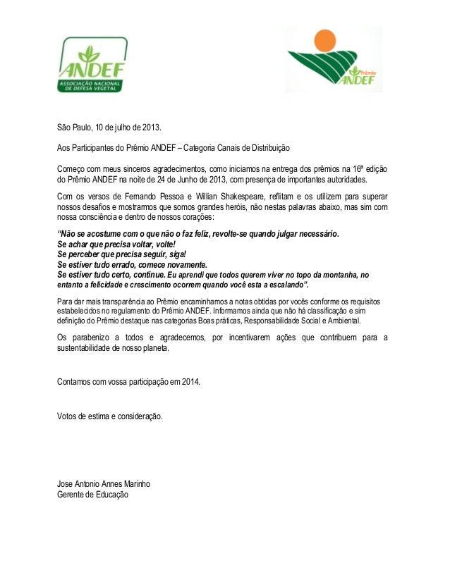 São Paulo, 10 de julho de 2013. Aos Participantes do Prêmio ANDEF – Categoria Canais de Distribuição Começo com meus since...