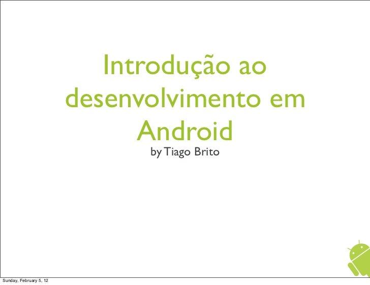 Introdução ao                         desenvolvimento em                               Android                            ...