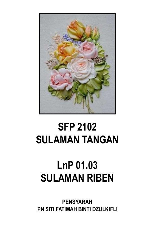 SFP 2102  SULAMAN TANGAN  LnP 01.03  SULAMAN RIBEN  PENSYARAH  PN SITI FATIMAH BINTI DZULKIFLI