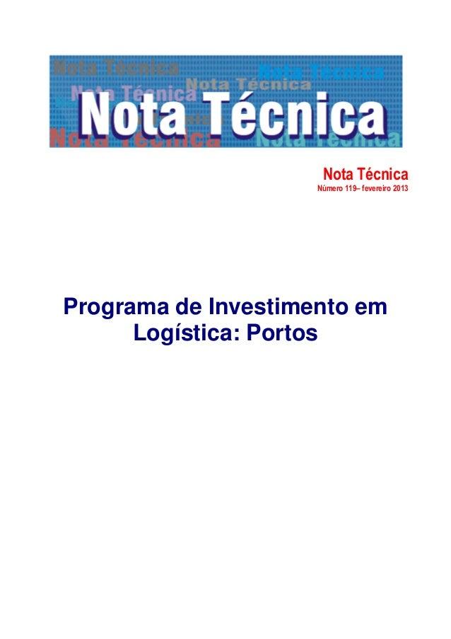 Nota Técnica                     Número 119– fevereiro 2013Programa de Investimento em      Logística: Portos