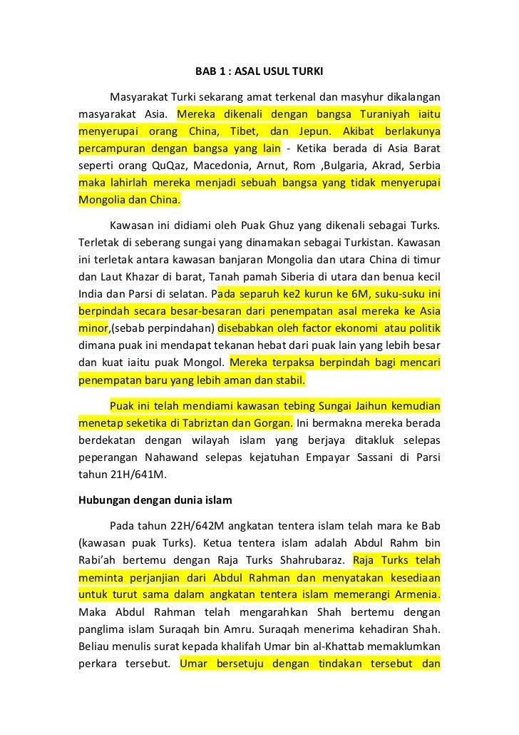 BAB 1 : ASAL USUL TURKI      Masyarakat Turki sekarang amat terkenal dan masyhur dikalanganmasyarakat Asia. Mereka dikenal...