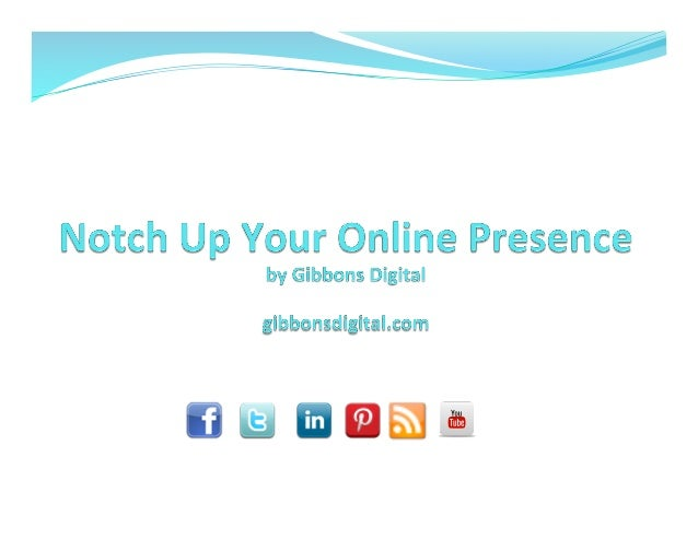 Notch up your online presence