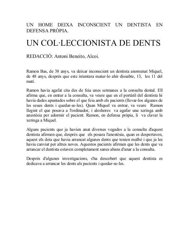 UN HOME DEIXA INCONSCIENT UN DENTISTA EN DEFENSA PRÒPIA. UN COL·LECCIONISTA DE DENTS REDACCIÓ: Antoni Beneito, Alcoi. Ramo...
