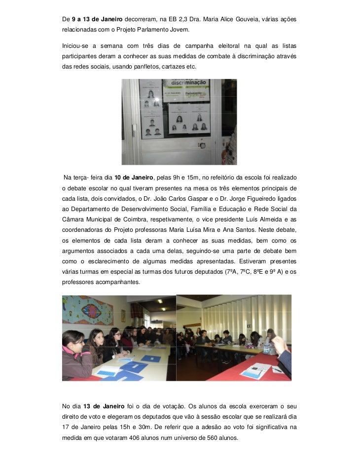 De 9 a 13 de Janeiro decorreram, na EB 2,3 Dra. Maria Alice Gouveia, várias açõesrelacionadas com o Projeto Parlamento Jov...
