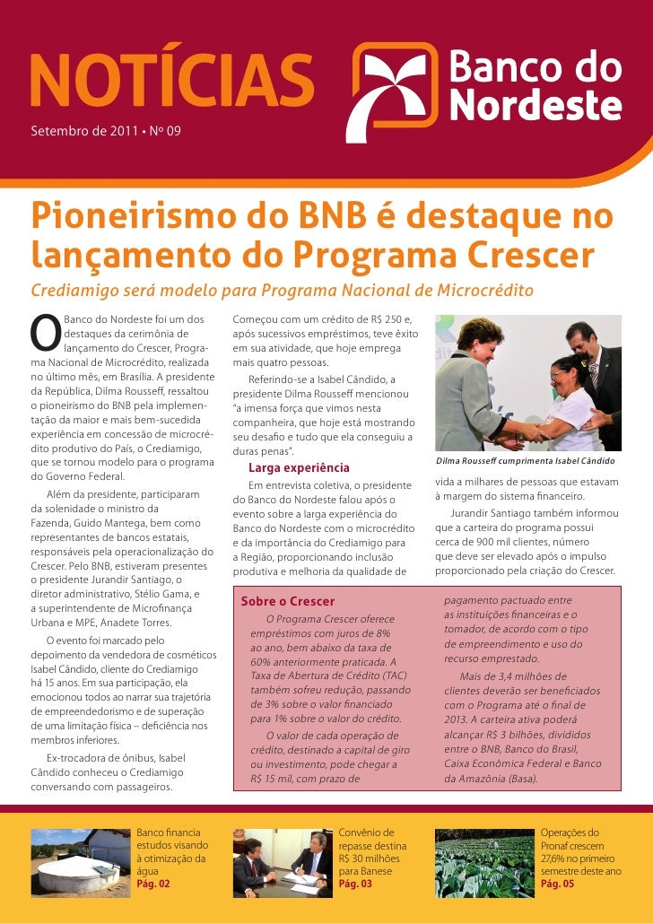 NOTÍCIASSetembro de 2011 • Nº 09Pioneirismo do BNB é destaque nolançamento do Programa CrescerCrediamigo será modelo para ...