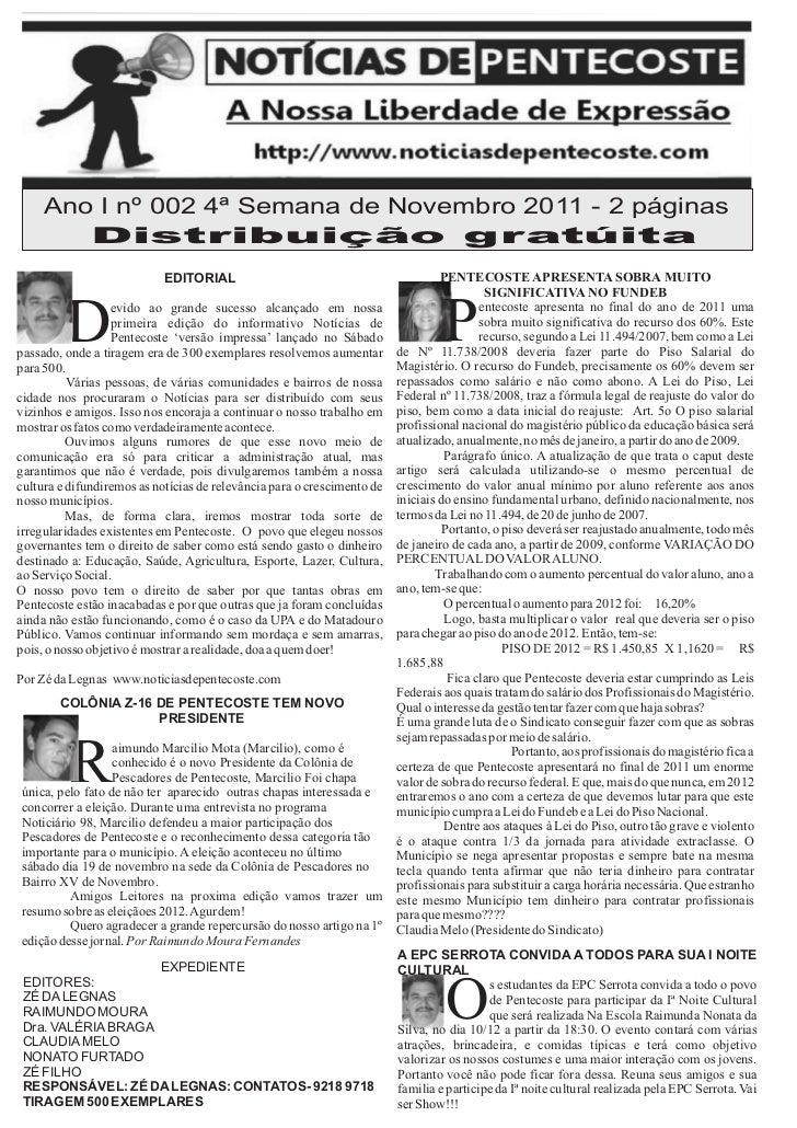 Ano I nº 002 4ª Semana de Novembro 2011 - 2 páginas        Distribuição gratúita                            EDITORIAL     ...