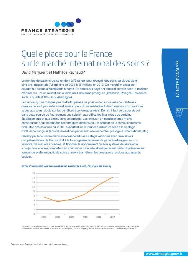 www.strategie.gouv.fr MARS 2015 N°27 Quelle place pour la France sur le marché international des soins ? David Marguerit e...