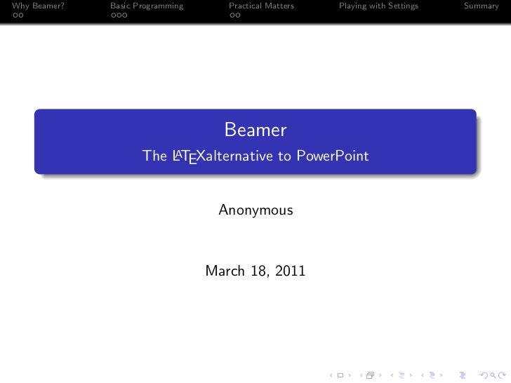 Why Beamer?   Basic Programming         Practical Matters   Playing with Settings   Summary                               ...