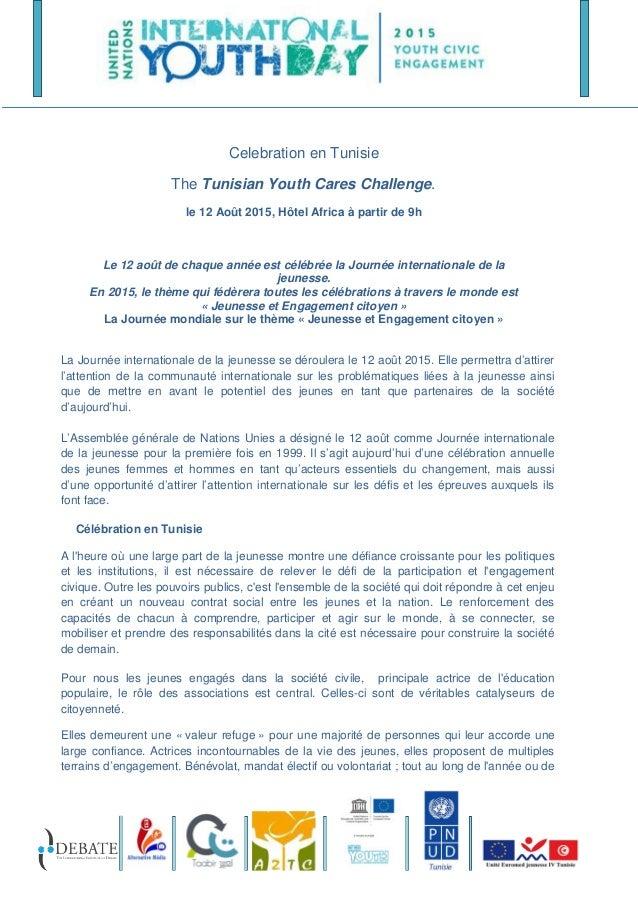 Celebration en Tunisie The Tunisian Youth Cares Challenge. le 12 Août 2015, Hôtel Africa à partir de 9h Le 12 août de chaq...
