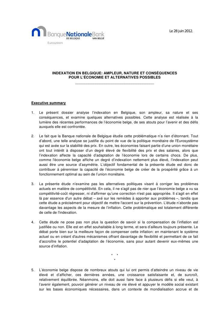 Le 28 juin 2012.             INDEXATION EN BELGIQUE: AMPLEUR, NATURE ET CONSÉQUENCES                    POUR L'ÉCONOMIE ET...