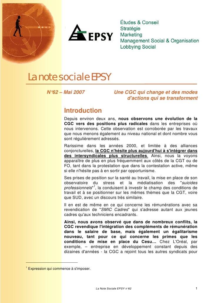 La note sociale EPSY              N°62 – Mai 2007                          Une CGC qui change et des modes                ...