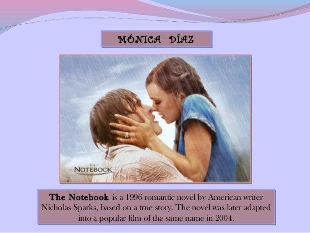 MÓNICA DÍAZ  The Notebook is a 1996 romantic novel by American writer  The Notebook is a 1996 romantic novel by American w...
