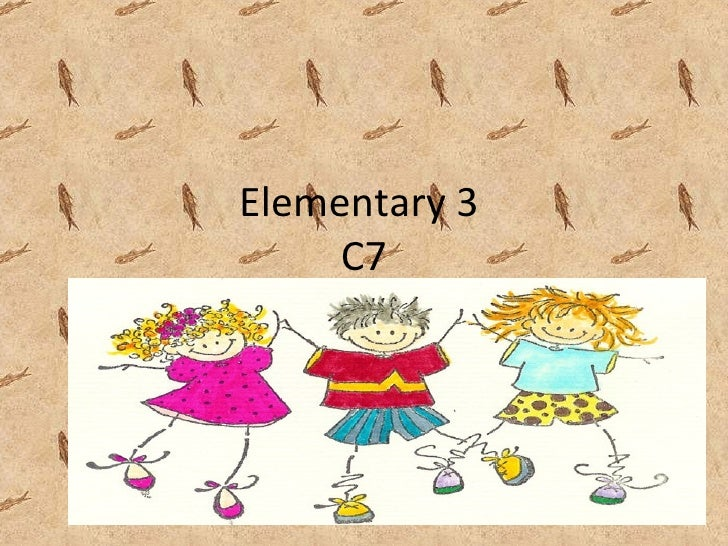 Elementary 3  C7