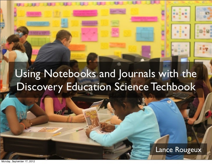 Using Notebooks and Journals with the          Discovery Education Science Techbook                                      L...