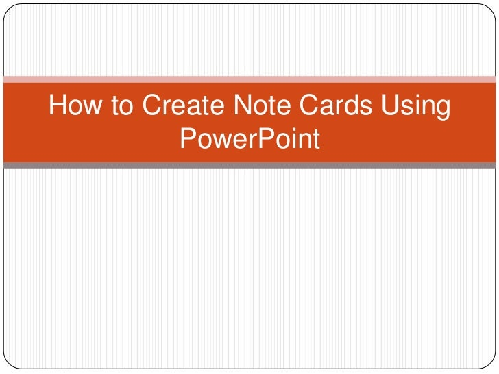 How to Create Note Cards Using          PowerPoint