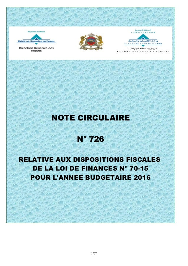 1/67 NOTE CIRCULAIRE N° 726 RELATIVE AUX DISPOSITIONS FISCALES DE LA LOI DE FINANCES N° 70-15 POUR L'ANNEE BUDGETAIRE 2016