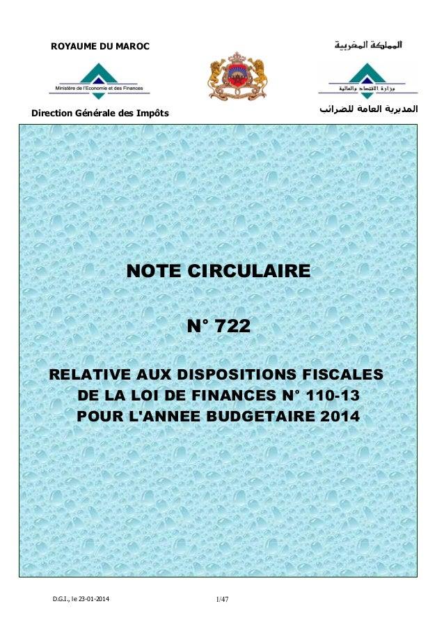 D.G.I., le 23-01-2014 1/47 ROYAUME DU MAROC Direction Générale des Impôts ﻟﻠﻀﺮاﺋﺐ اﻟﻌﺎﻣﺔ اﻟﻤﺪﻳﺮﻳﺔ NOTE CIRCULAIRE N°...