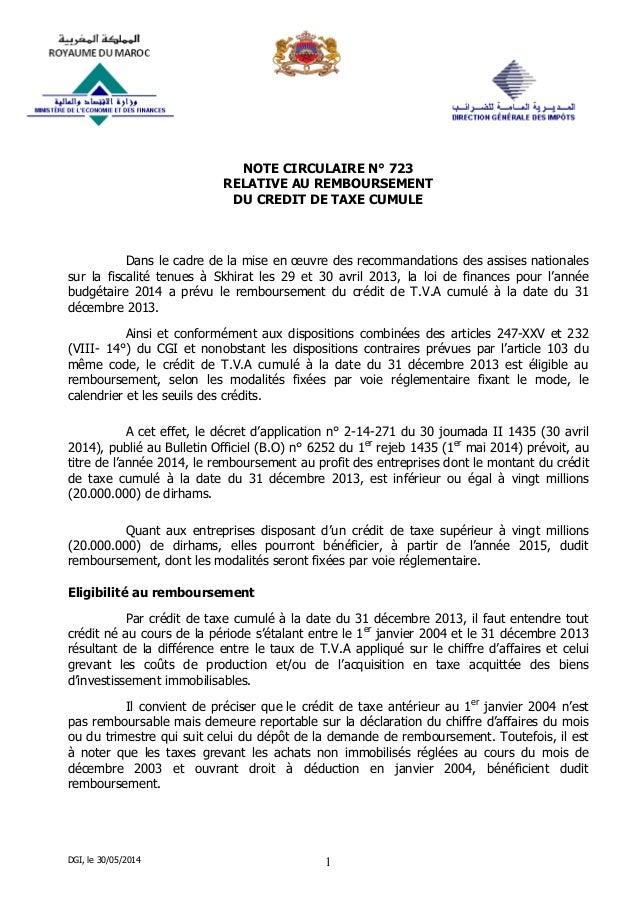 DGI, le 30/05/2014 1 NOTE CIRCULAIRE N° 723 RELATIVE AU REMBOURSEMENT DU CREDIT DE TAXE CUMULE Dans le cadre de la mise en...