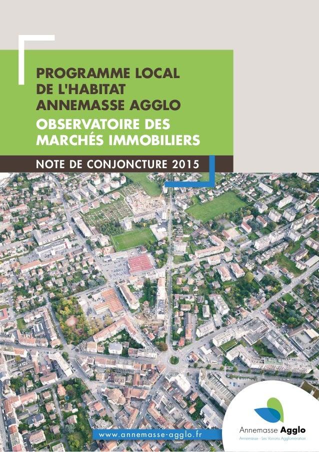 PROGRAMME LOCAL DE L'HABITAT ANNEMASSE AGGLO OBSERVATOIRE DES MARCHÉS IMMOBILIERS NOTE DE CONJONCTURE 2015 www.annemasse-a...