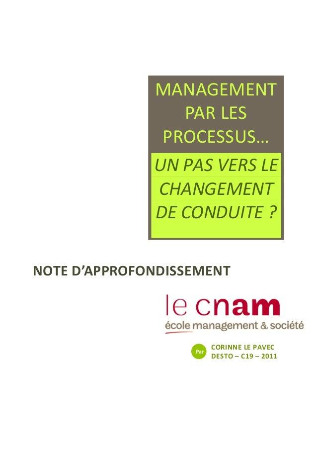 CORINNE LE PAVEC DESTO – C19 – 2011  MANAGEMENT PAR LES PROCESSUS… UN PAS VERS LE CHANGEMENT DE CONDUITE ?  Par  NOTE D'AP...