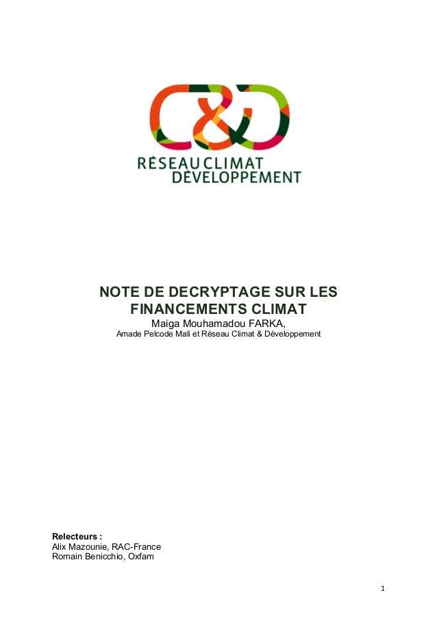 1   NOTE DE DECRYPTAGE SUR LES FINANCEMENTS CLIMAT Maiga Mouhamadou FARKA, Amade Pelcode Mali et Réseau Climat & Dével...