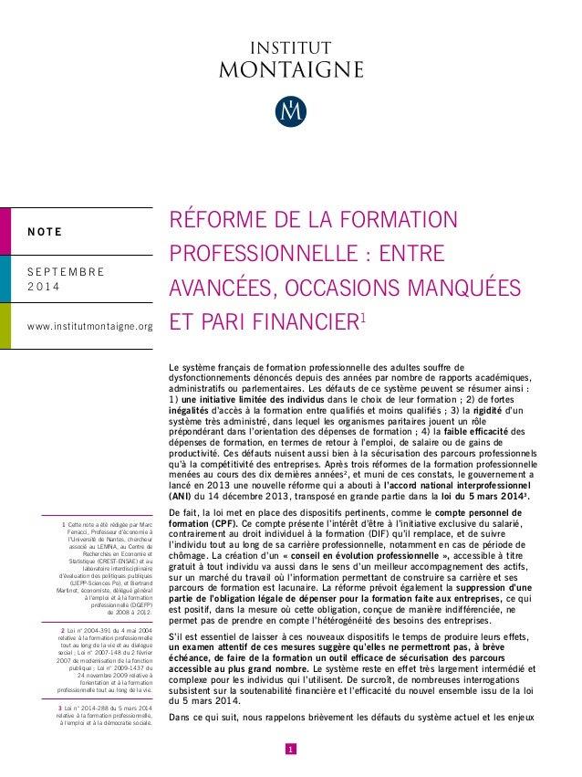 NOTE  SEPTEMBRE  2014  www.institutmontaigne.org  1  RÉFORME DE LA FORMATION  PROFESSIONNELLE : ENTRE  AVANCÉES, OCCASIONS...