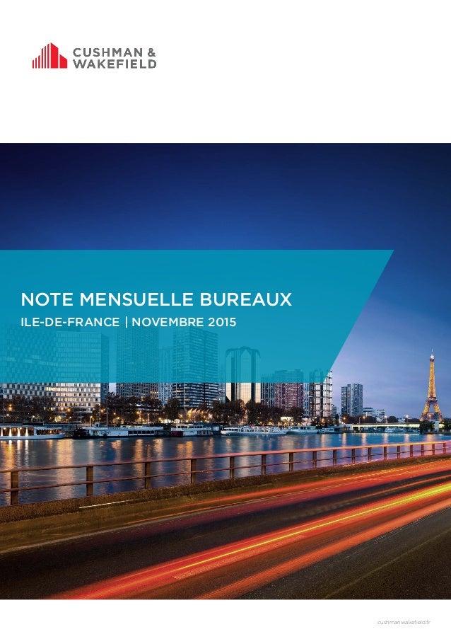 NOTE MENSUELLE BUREAUX ILE-DE-FRANCE   NOVEMBRE 2015 cushmanwakefield.fr