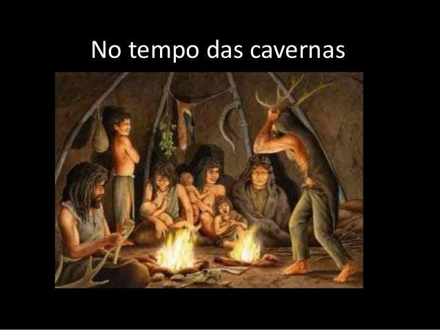 No tempo das cavernas