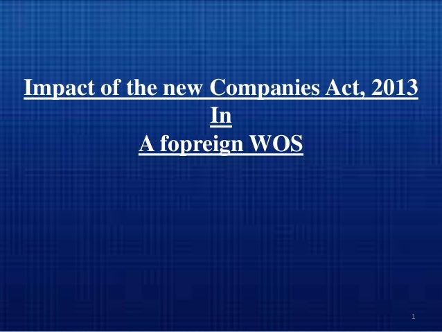 Impact of the new Companies Act, 2013 In A fopreign WOS  1