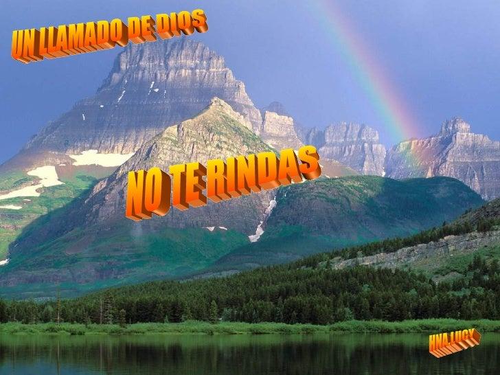 UN LLAMADO DE DIOS HNA.LUCY NO TE RINDAS