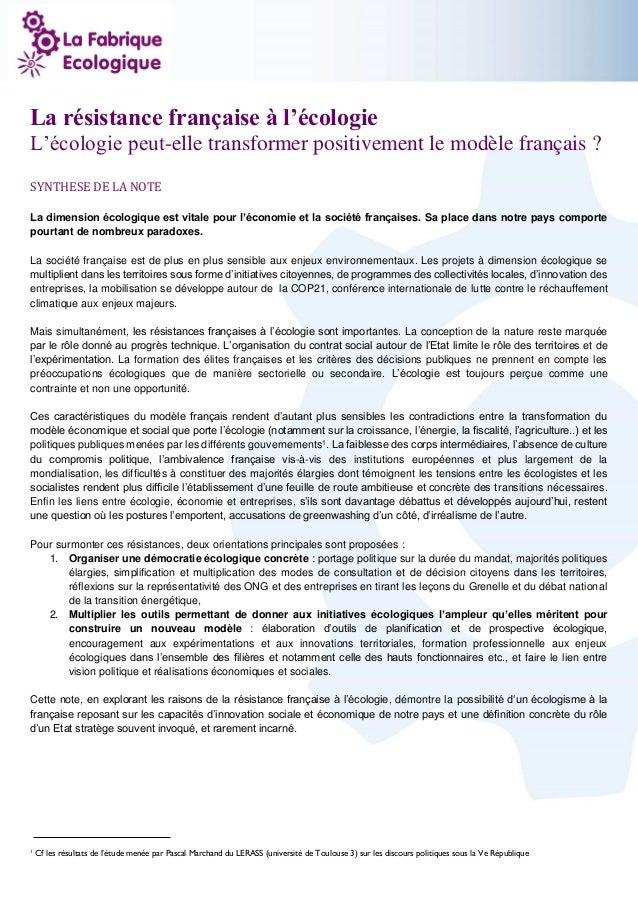 1 La résistance française à l'écologie L'écologie peut-elle transformer positivement le modèle français ? SYNTHESE DE LA N...