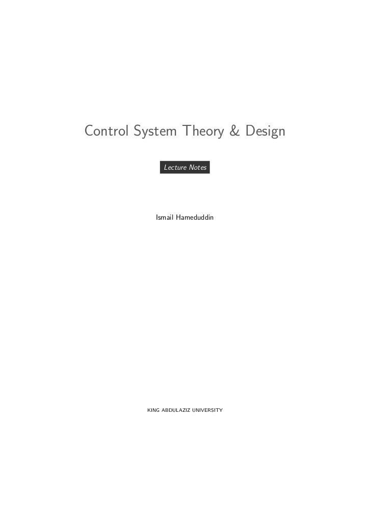 Control System Theory & Design              Lecture Notes           Ismail Hameduddin         KING ABDULAZIZ UNIVERSITY