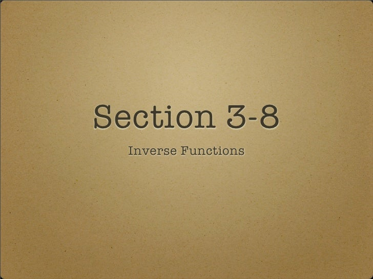 Section 3-8   Inverse Functions