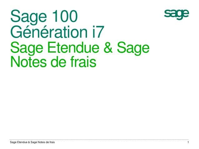 Sage 100Génération i7Sage Etendue & SageNotes de fraisSage Etendue & Sage Notes de frais 1
