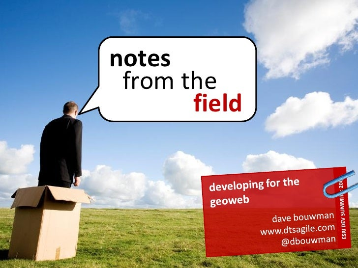 Developing for the GeoWeb: Notes From The Field Dev Summit 2009