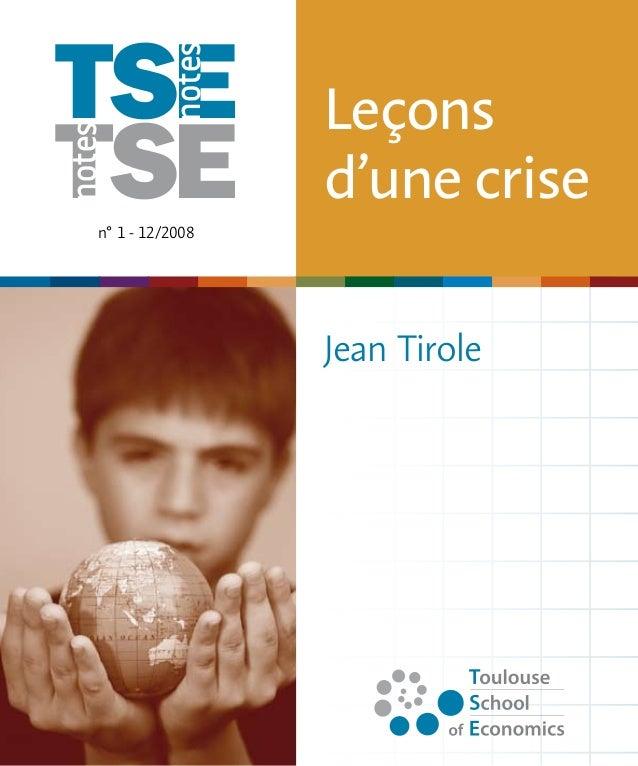 notes  notes  n° 1 - 12/2008  Leçons  d'une crise  Jean Tirole