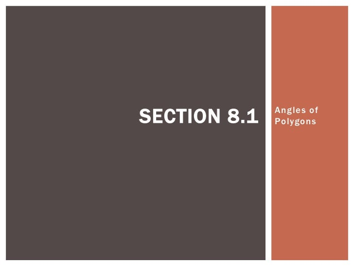SECTION 8.1   Angles of              Polygons