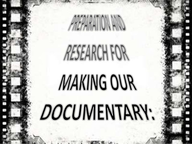 Preparation and Research for our Documentary