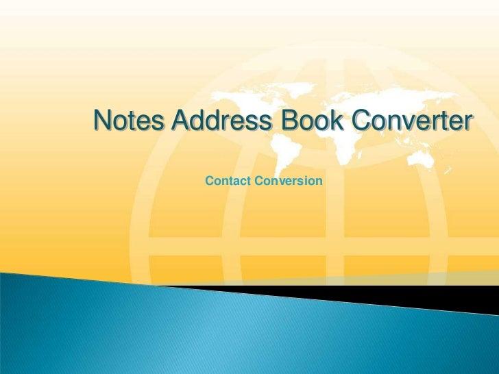 Notes Address Book Converter        Contact Conversion